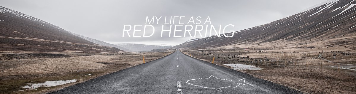 My Life as a Red Herring